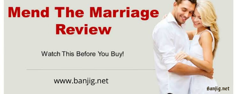 Mend the Marriage Review – Why It Is The Best?